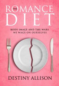 Destiny Allison's The Romance Diet